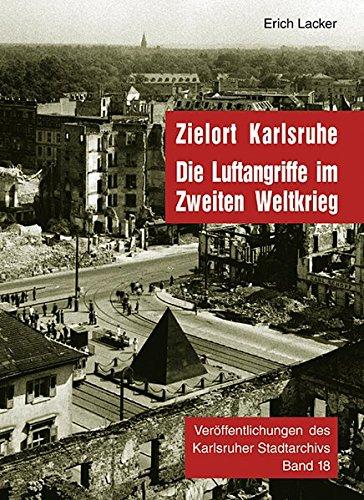 Zielort Karlsruhe (Veröffentlichungen des Karlsruher Stadtarchivs)