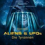 Aliens Serie: Aliens & UFOs - Die Tyrannen - Ramtha