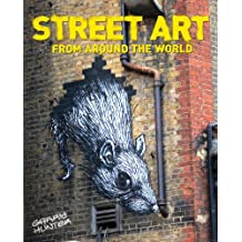 Street Art: From Around the World