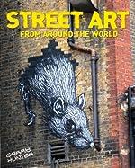 Street Art - From Around the World de Garry Hunter