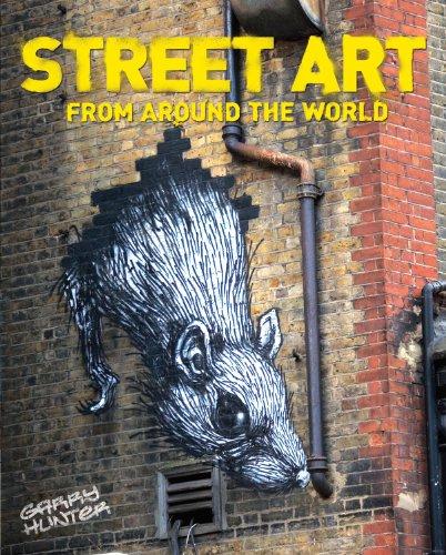 Street Art: From Around the World par Garry Hunter