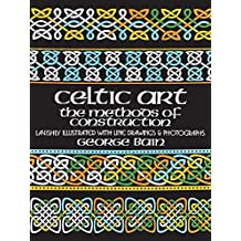 Celtic Art: The Methods of Construction (Dover Art Instruction) by George Bain (1973-06-01)