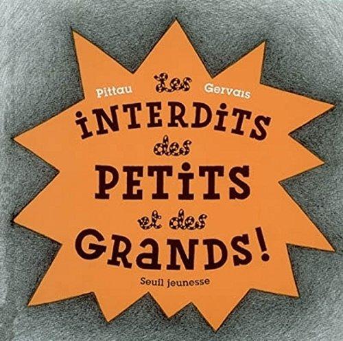 Interdits des petits et des grands! par F. Pittau