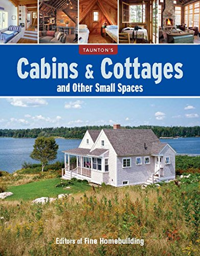 Cabins & Cottages and Other Small Spaces (English Edition)