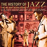 The History of Jazz - the Be-Bop Revolution