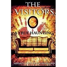 The Visitors: A True Haunting: Volume 5 (True Hauntings)