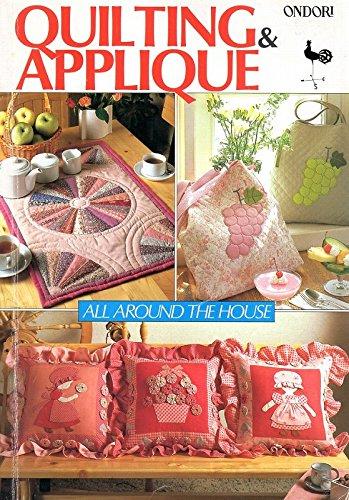 Quilting and Applique: All Around the House (Ondori) por Ondori Publishing Company