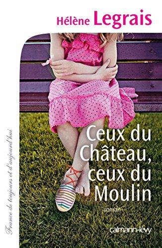 Ceux du Château, ceux du Moulin par Hélène Legrais