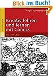 Kreativ lehren und lernen mit Comics:...