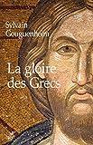 La gloire des Grecs : Sur certains apports culturels de Byzance à l'Europe romane (Xe - début du XIIIe siècle)