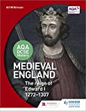 AQA GCSE History: Medieval England - the Reign of Edward I 1272-1307 (English Edition)