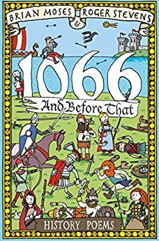 1066 and before that - History Poems (Hysterical Historical Poems) by [Moses, Brian, Stevens, Roger]