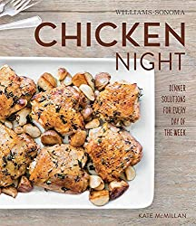 Chicken Night: Recipes and Ideas for any day of the week by McMillan, Kate (2014) Hardcover