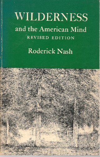 Wilderness and the American Mind by Roderick Nash (1973-04-01)