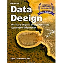Data Design: The Visual Display of Qualitative and Quantitative Information (English Edition)