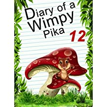 Diary Of A Wimpy Pika 12: Lost In The Mushroom Universe (English Edition)