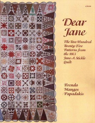 Dear Jane: the Two Hundred Twenty-five Patterns from the 1863 Jane A. Stickle Quilt by Brenda Manges Papadakis(1996-04-20)