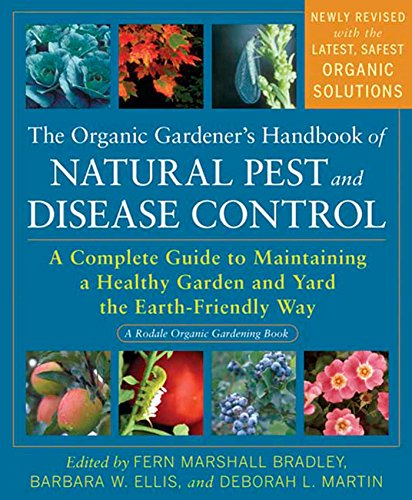 Plant Disease Controls (The Organic Gardener's Handbook of Natural Pest and Disease Control: A Complete Guide to Maintaining a Healthy Garden and Yard the Earth-Friendly Way (Rodale Organic Gardening))