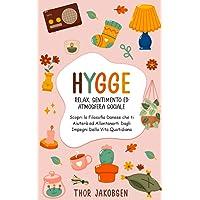 Hygge: Relax, Sentimento ed Atmosfera Sociale. Scopri la Filosofia Danese che ti Aiuterà ad Allontanarti Dagli Impegni…