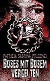 'Böses mit Bösem vergelten: Thriller' von Patrzia Sabrina Prudenzi