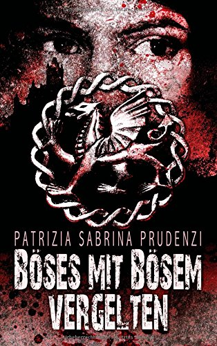 Buchseite und Rezensionen zu 'Böses mit Bösem vergelten: Thriller' von Patrzia Sabrina Prudenzi