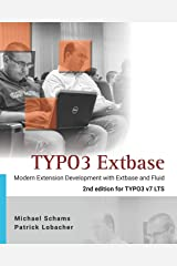TYPO3 Extbase: Modern Extension Development for TYPO3 CMS with Extbase & Fluid Taschenbuch