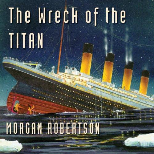 The Wreck of the Titan  Audiolibri
