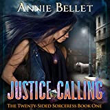 Justice Calling: The Twenty-Sided Sorceress, Book 1