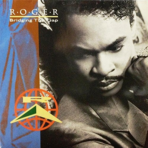 Bridging the Gap by Roger Troutman (2015-08-19) (2015 Gap)