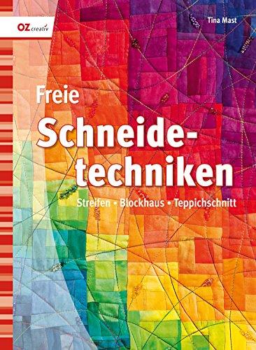 Preisvergleich Produktbild Freie Schneidetechniken: Streifen, Blockhaus, Teppichschnitt