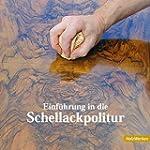 Einführung in die Schellackpolitur. E...