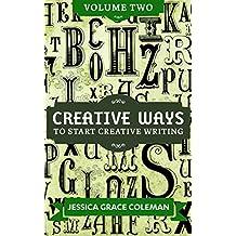 Creative Ways To Start Creative Writing Volume Two