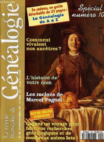 La revue francaise de genealogie n°100 - special numero 100 - commeny vivaient nos ancetres? - l'histoire de cotre prenom - les racines de marcel pagnol