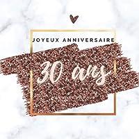 Livre d'or fun - 30 ans - Joyeux anniversaire: 70 pages avec des questions pour inspirer vos invités - 21 x 21 cm design…