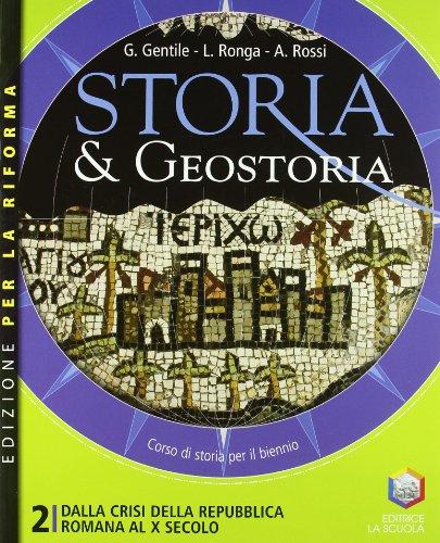 Storia & geostoria. Ediz. riforma. Per le Scuole superiori. Con espansione online: 2