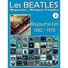 Les Beatles - Magazine Disques Vinyles Nº 2 - Royaume-Uni (1962-1970): Discographie éditée par Polydor, Parlophone, Apple - Guide couleur.
