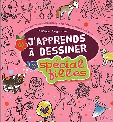 Spécial filles : La danse ; les chevaux et les poneys ; Les bébés animaux ; Les fleurs par Philippe Legendre
