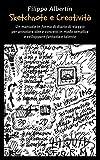 Scarica Libro Sketchnote e creativita Un manuale in forma di diario di viaggio per annotare idee e concetti in modo semplice e sviluppare fantasia e talento Fantasie creative Vol 1 (PDF,EPUB,MOBI) Online Italiano Gratis