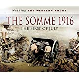The Somme 1916: The First of July