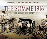 The Somme 1916: The First of July (Wa...