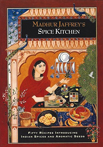 Madhur Jaffrey's Spice Kitchen - Fifty Recipes Introducing Indian Spices And Aromatic Seeds by Madhur Jaffrey (1993-08-01)