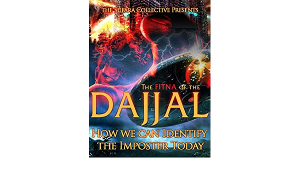 The Fitna of the Dajjal: How We Can Identify The Imposter