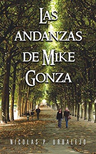 Las Andanzas De Mike Gonza por Nicolas P. Urbalejo