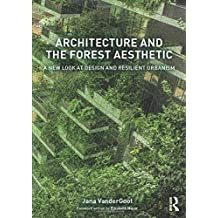 Architecture and the Forest Aesthetic: A New Look at Design and Resilient Urbanism