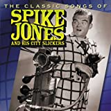 Classic Songs of Spike Jones