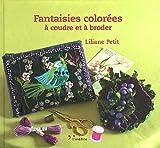 Telecharger Livres Fantaisies colorees a coudre et a broder (PDF,EPUB,MOBI) gratuits en Francaise
