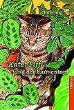 Kater Fiffi und der Blumentopf: Neue Abenteuer mit Kater Fiffi