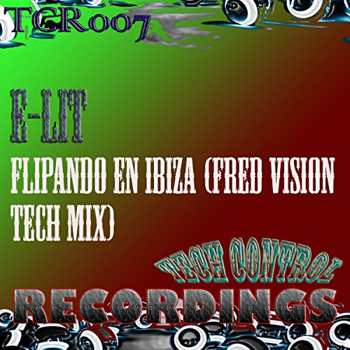 Flipando en Ibiza (Fred Vision Tech Mix)