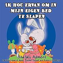 Ik hou ervan om in mijn eigen bed te slapen (Dutch Edition)
