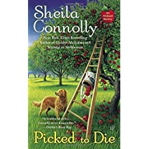 Picked to Die (An Orchard Mystery) by Sheila Connolly (2014-10-07)